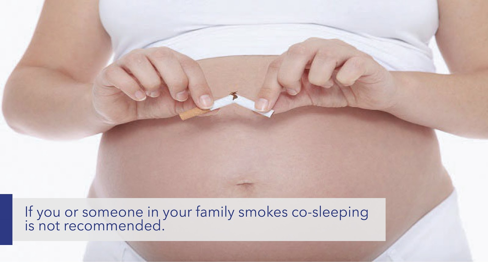"text: ""If you or someone in your family smokes co-sleeping is not recommended."