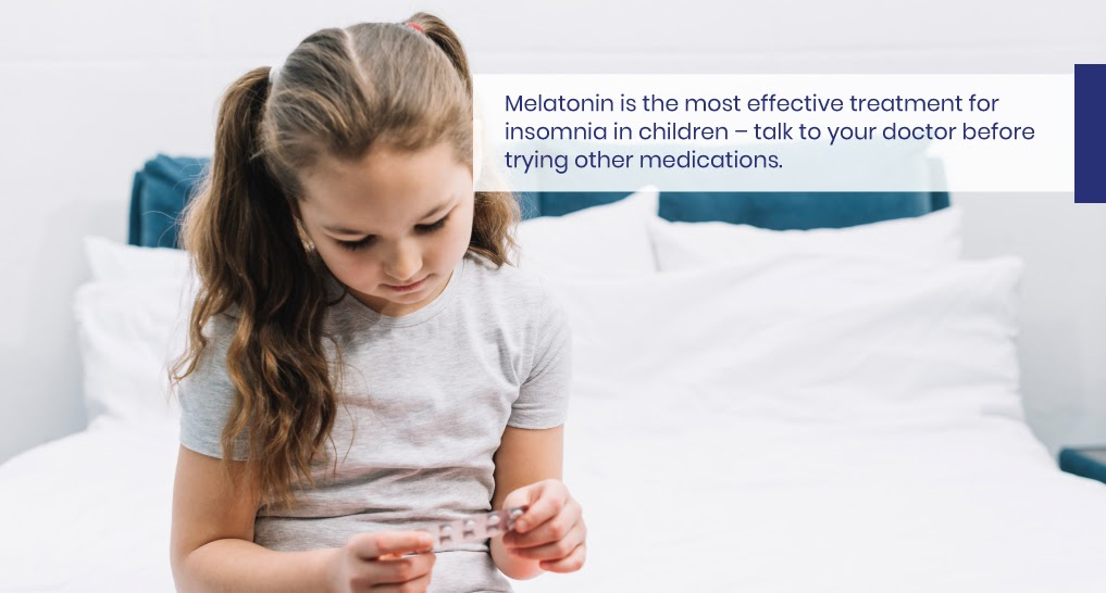 Text: Melatonin is the most effective treatment for insomnia in children – talk to your doctor before trying other medications.