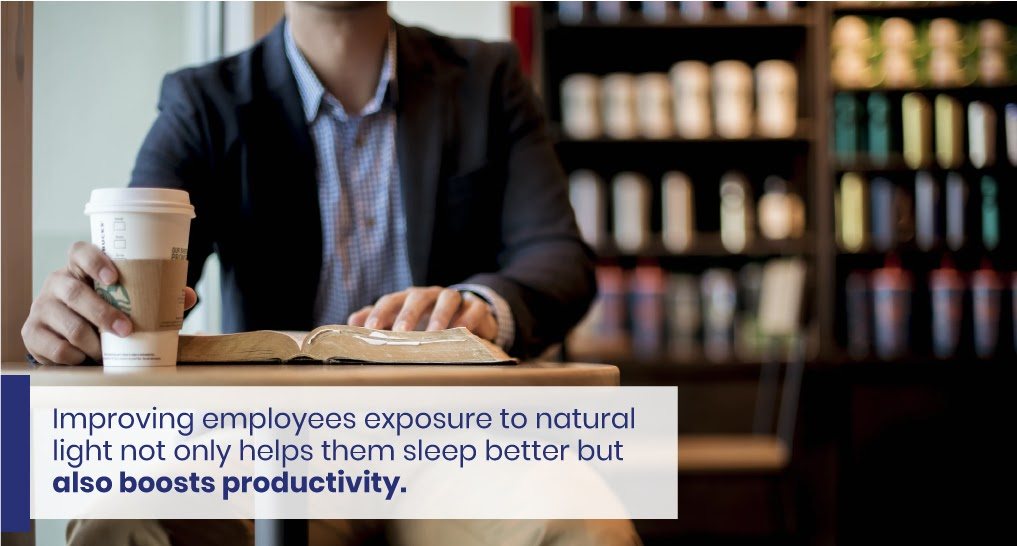 """employees drinking coffee outside - text: """"Improving employees exposure to natural light not only helps them sleep better but also boosts productivity."""""""